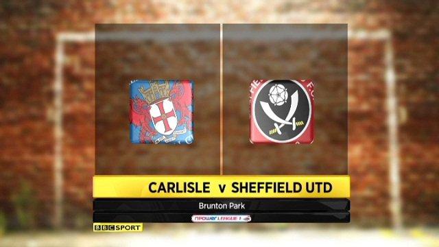Carlisle 3-2 Sheffield United