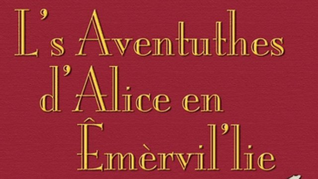 L's Aventuthes d'Alice en Emervil'lie