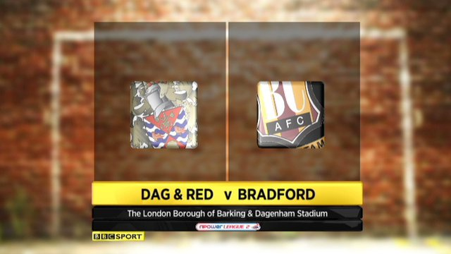 Highlights - Dagenham and Redbridge 1-0 Bradford