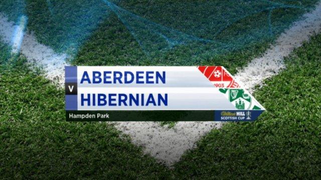 Scottish Cup Highlights - Aberdeen 1-2 Hibernian