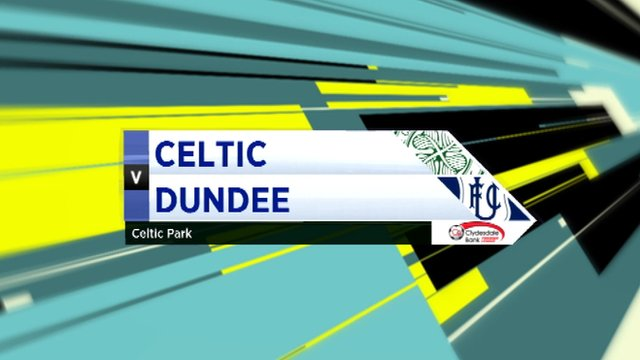 Highlights - Celtic 2-0 Dundee