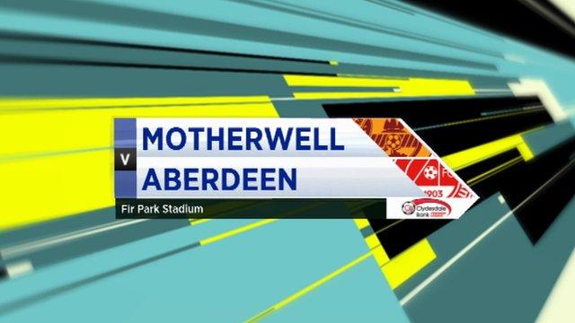 Highlights Motherwell 4-1 Aberdeen