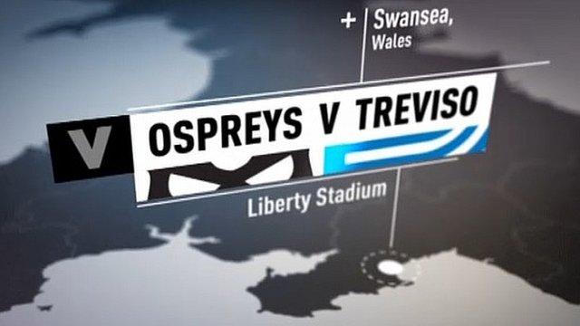 Ospreys v Treviso