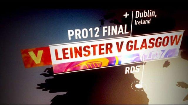 Pro12 final: Leinster v Glasgow