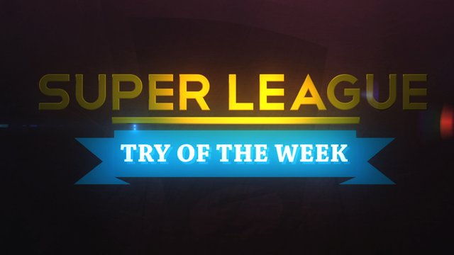 Super League Try of the Week