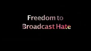 Freedom to Broadcast Hate