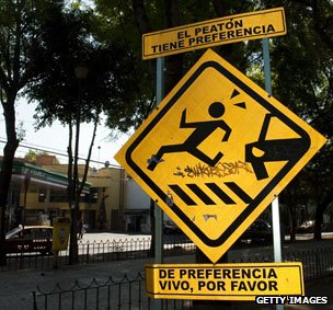 """Mexico City road sign: """"The pedestrian has priority. Preferably alive, please."""""""
