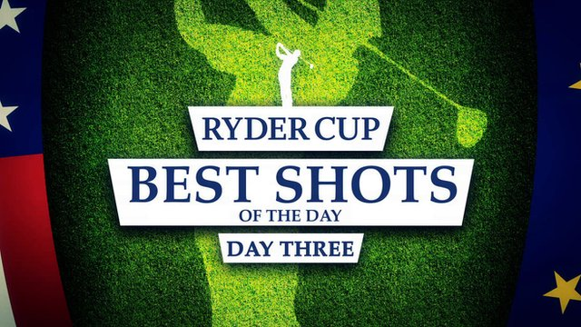 Ryder Cup: Best shots from day 3