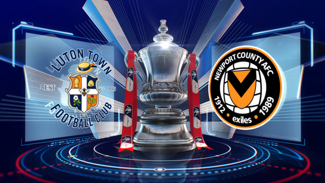 FA Cup: Luton Town 4-2 Newport County highlights