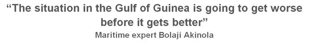 """Quote box: """"The situation in the Gulf of Guinea is going to get worse before it gets better"""" - Maritime expert Bolaji Akinola"""