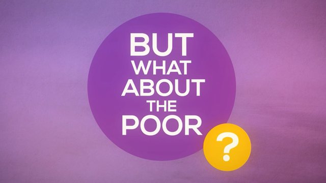 """""""But what about the poor?"""""""