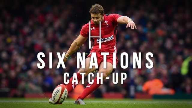 Six Nations Catch-Up: The best action from week four