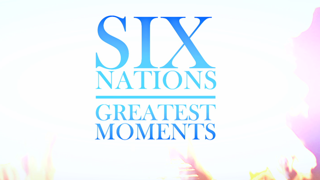 Six Nations Greatest Moments BBC Two