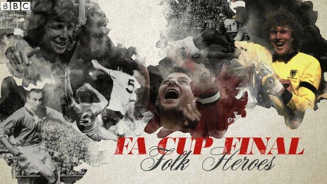 FA Cup final folk heroes